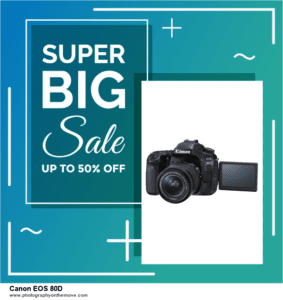 Top 11 Black Friday Canon EOS 80D Deals Massive Discount 2020